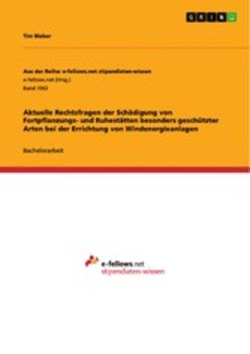 eBook Aktuelle Rechtsfragen der Schädigung von Fortpflanzungs- und Ruhestätten besonders geschützter Arten bei der Errichtung von Windenergieanlagen Cover