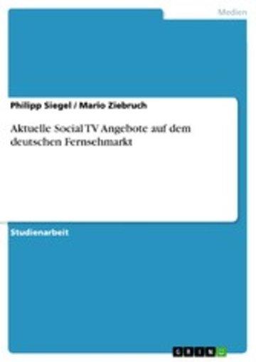 eBook Aktuelle Social TV Angebote auf dem deutschen Fernsehmarkt Cover