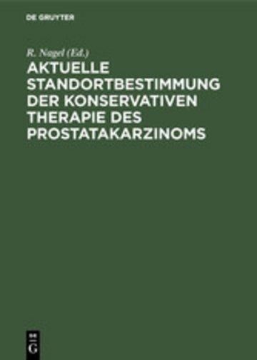eBook Aktuelle Standortbestimmung der konservativen Therapie des Prostatakarzinoms Cover