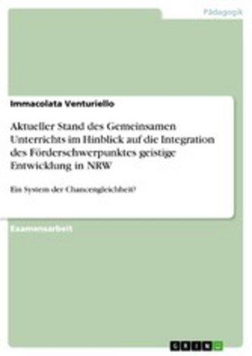 eBook Aktueller Stand des Gemeinsamen Unterrichts im Hinblick auf die Integration des Förderschwerpunktes geistige Entwicklung in NRW Cover
