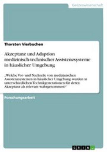 eBook Akzeptanz und Adaption medizinisch-technischer Assistenzsysteme in häuslicher Umgebung Cover