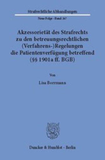 eBook Akzessorietät des Strafrechts zu den betreuungsrechtlichen (Verfahrens-)Regelungen die Patientenverfügung betreffend (§§ 1901a ff. BGB). Cover