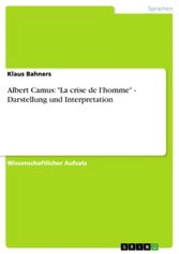 eBook Albert Camus: 'La crise de l'homme' - Darstellung und Interpretation Cover