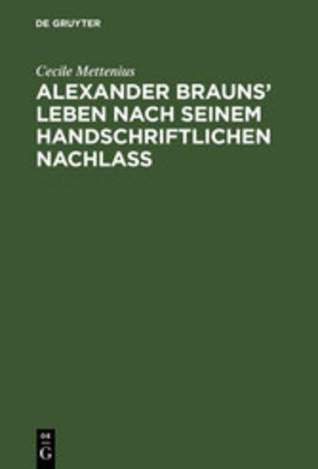 eBook Alexander Brauns' Leben nach seinem handschriftlichen Nachlaß Cover