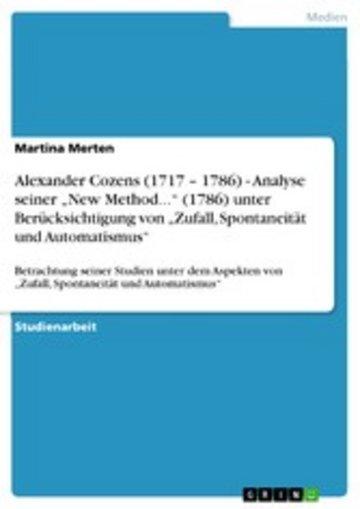 eBook Alexander Cozens (1717 - 1786) - Analyse seiner 'New Method...' (1786) unter Berücksichtigung von 'Zufall, Spontaneität und Automatismus' Cover