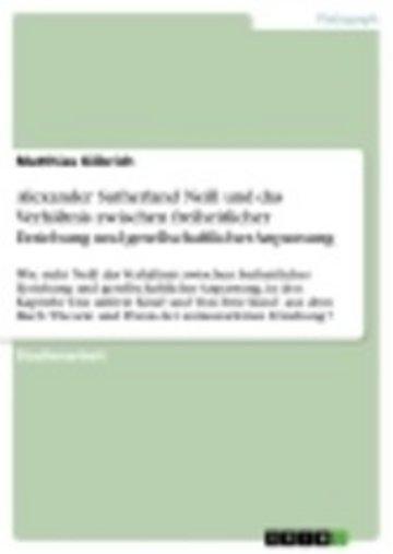eBook Alexander Sutherland Neill und das Verhältnis zwischen freiheitlicher Erziehung und gesellschaftlicher Anpassung Cover