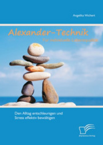 eBook Alexander-Technik für individuelle Lebensqualität: Den Alltag entschleunigen und Stress effektiv bewältigen Cover