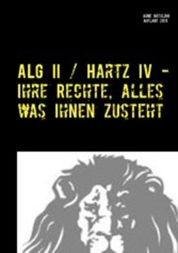 eBook ALG II / Hartz IV - Ihre Rechte, alles was Ihnen zusteht Cover