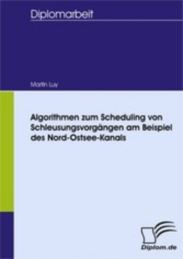 eBook Algorithmen zum Scheduling von Schleusungsvorgängen am Beispiel des Nord-Ostsee-Kanals Cover