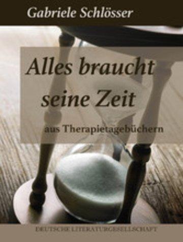 eBook Alles braucht seine Zeit - Aus Therapietagebüchern Cover