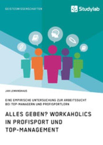 eBook Alles Geben? Workaholics in Profisport und Top-Management Cover