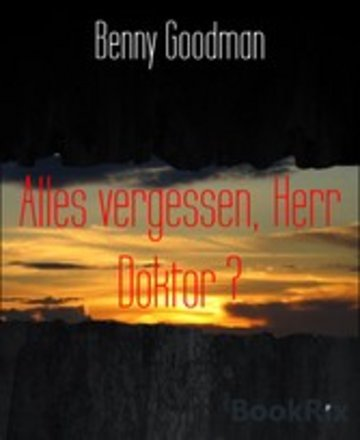 eBook Alles vergessen, Herr Doktor ? Cover
