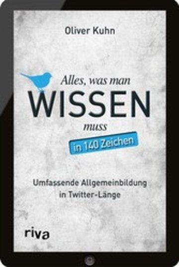 eBook Alles, was man wissen muss - in 140 Zeichen Cover