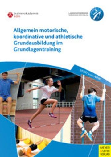 eBook Allgemein motorische, koordinative und athletische Grundausbildung im Grundlagentraining Cover