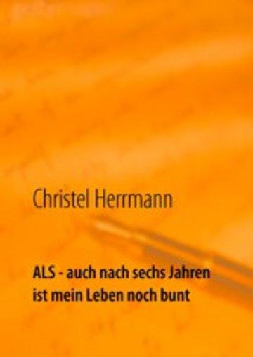 eBook ALS - auch nach sechs Jahren ist mein Leben noch bunt Cover