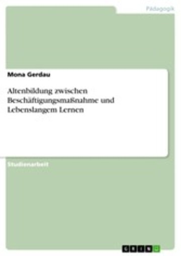 eBook Altenbildung zwischen Beschäftigungsmaßnahme und Lebenslangem Lernen Cover
