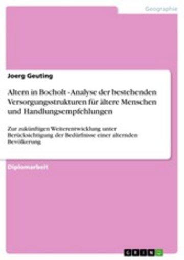 eBook Altern in Bocholt - Analyse der bestehenden Versorgungsstrukturen für ältere Menschen und Handlungsempfehlungen Cover