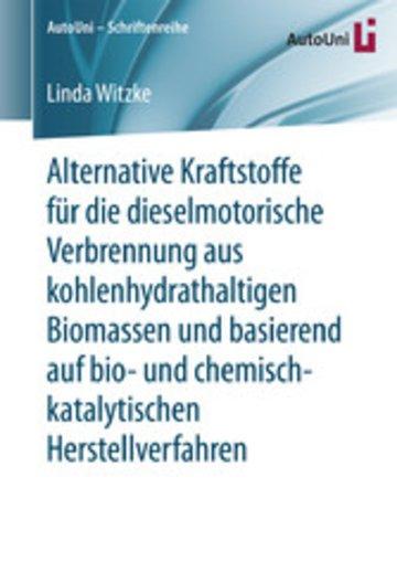eBook Alternative Kraftstoffe für die dieselmotorische Verbrennung aus kohlenhydrathaltigen Biomassen und basierend auf bio- und chemisch-katalytischen Herstellverfahren Cover