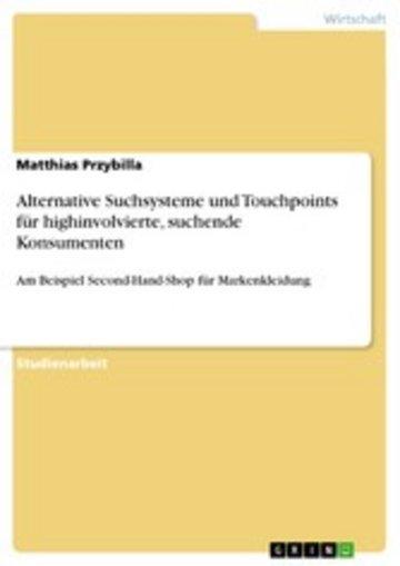 eBook Alternative Suchsysteme und Touchpoints für highinvolvierte, suchende Konsumenten Cover
