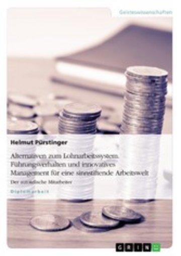 eBook Alternativen zum Lohnarbeitssystem. Führungsverhalten und innovatives Management für eine sinnstiftende Arbeitswelt Cover