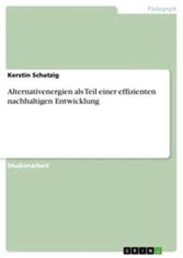 eBook Alternativenergien als Teil einer effizienten nachhaltigen Entwicklung Cover