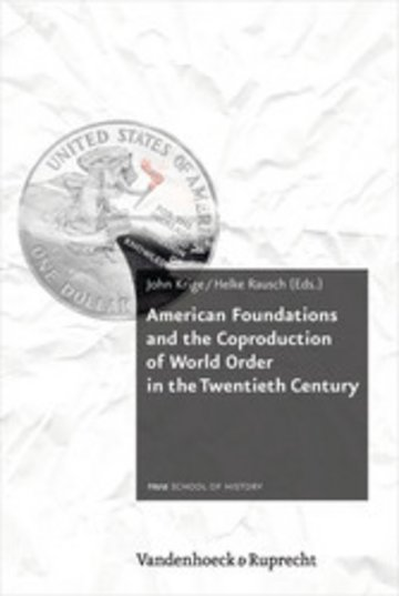 eBook American Foundations and the Coproduction of World Order in the Twentieth Century Cover