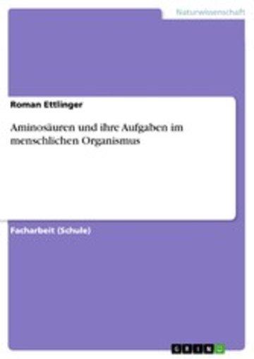 eBook Aminosäuren und ihre Aufgaben im menschlichen Organismus Cover