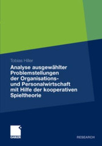 eBook Analyse ausgewählter Problemstellungen der Organisations- und Personalwirtschaft mit Hilfe der kooperativen Spieltheorie Cover
