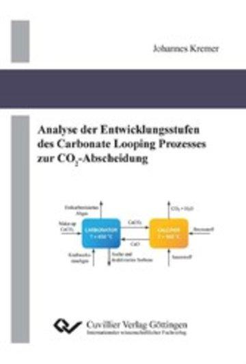 eBook Analyse der Entwicklungsstufen des Carbonate Looping Prozesses zur CO2-Abscheidung Cover