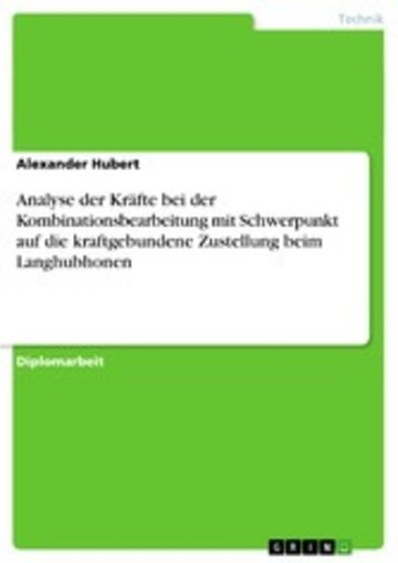 eBook Analyse der Kräfte bei der Kombinationsbearbeitung mit Schwerpunkt auf die kraftgebundene Zustellung beim Langhubhonen Cover