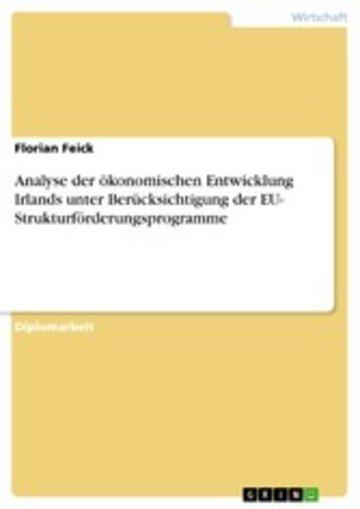 eBook Analyse der ökonomischen Entwicklung Irlands unter Berücksichtigung der EU- Strukturförderungsprogramme Cover