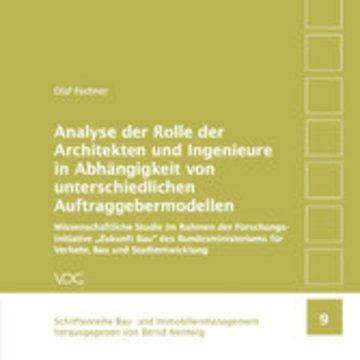 eBook Analyse der Rolle der Architekten und Ingenieure in Abhängigkeit von unterschiedlichen Auftraggebermodellen Cover