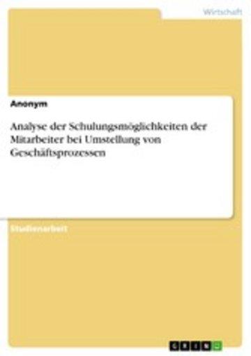 eBook Analyse der Schulungsmöglichkeiten der Mitarbeiter bei Umstellung von Geschäftsprozessen Cover