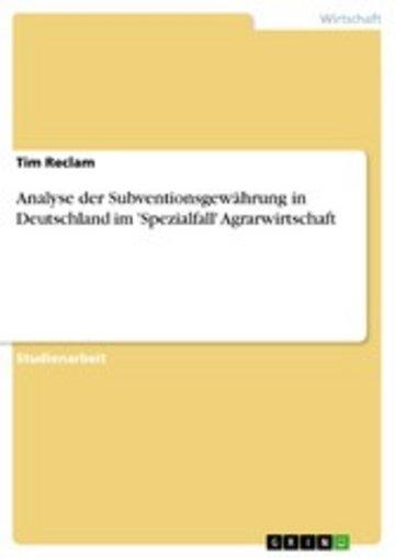 eBook Analyse der Subventionsgewährung in Deutschland im 'Spezialfall' Agrarwirtschaft Cover