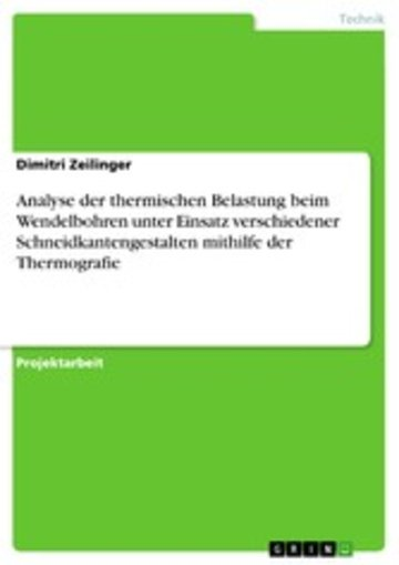 eBook Analyse der thermischen Belastung beim Wendelbohren unter Einsatz verschiedener Schneidkantengestalten mithilfe der Thermografie Cover