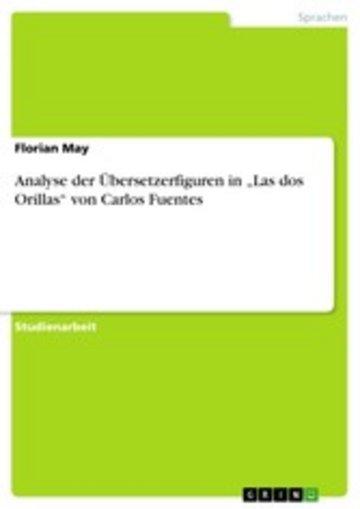 eBook Analyse der Übersetzerfiguren in 'Las dos Orillas' von Carlos Fuentes Cover