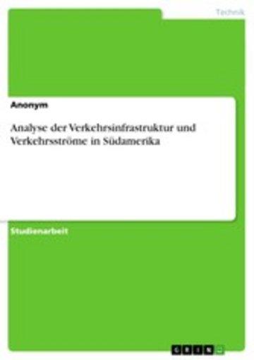 eBook Analyse der Verkehrsinfrastruktur und Verkehrsströme in Südamerika Cover