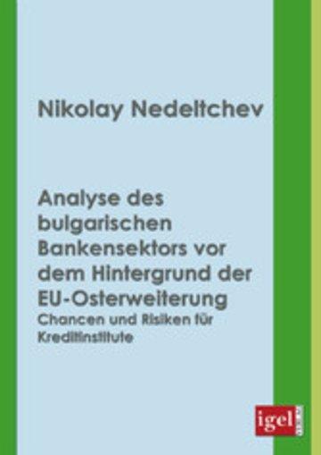 eBook Analyse des bulgarischen Bankensektors vor dem Hintergrund der EU-Osterweiterung Cover