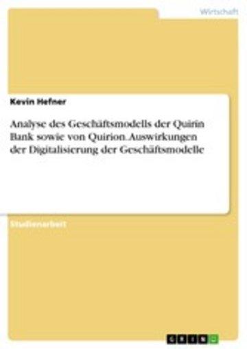 eBook Analyse des Geschäftsmodells der Quirin Bank sowie von Quirion. Auswirkungen der Digitalisierung der Geschäftsmodelle Cover