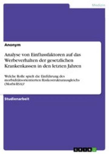 eBook Analyse von Einflussfaktoren auf das Werbeverhalten der gesetzlichen Krankenkassen in den letzten Jahren Cover