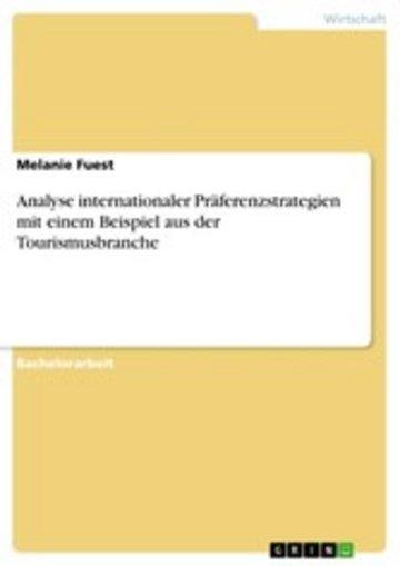 eBook Analyse internationaler Präferenzstrategien mit einem Beispiel aus der Tourismusbranche Cover