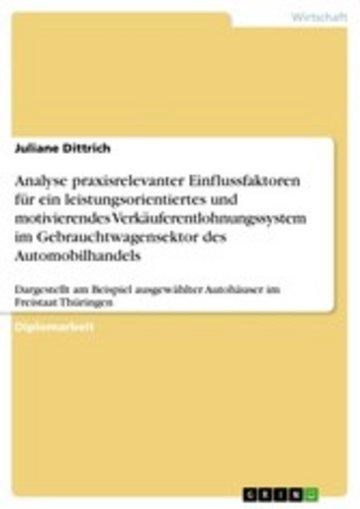 eBook Analyse praxisrelevanter Einflussfaktoren für ein leistungsorientiertes und motivierendes Verkäuferentlohnungssystem im Automobilhandels Cover