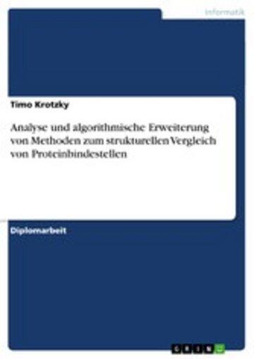 eBook Analyse und algorithmische Erweiterung von Methoden zum strukturellen Vergleich von Proteinbindestellen Cover