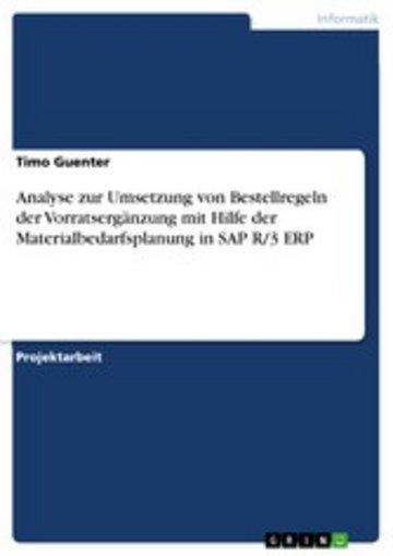 eBook Analyse zur Umsetzung von Bestellregeln der Vorratsergänzung mit Hilfe der Materialbedarfsplanung in SAP R/3 ERP Cover