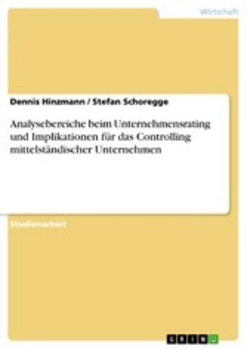 eBook Analysebereiche beim Unternehmensrating und Implikationen für das Controlling mittelständischer Unternehmen Cover