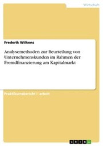 eBook Analysemethoden zur Beurteilung von Unternehmenskunden im Rahmen der Fremdfinanzierung am Kapitalmarkt Cover