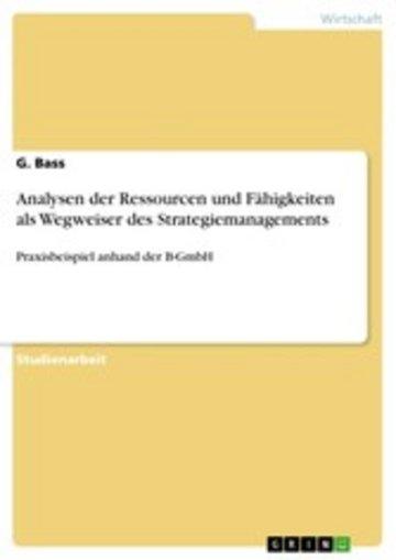 eBook Analysen der Ressourcen und Fähigkeiten als Wegweiser des Strategiemanagements Cover
