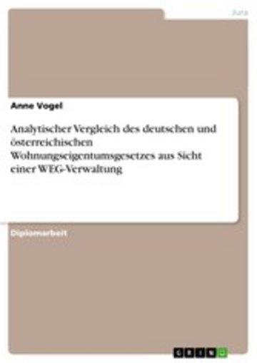 eBook Analytischer Vergleich des deutschen und österreichischen Wohnungseigentumsgesetzes aus Sicht einer WEG-Verwaltung Cover