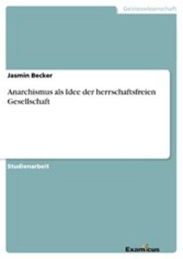 eBook Anarchismus als Idee der herrschaftsfreien Gesellschaft Cover