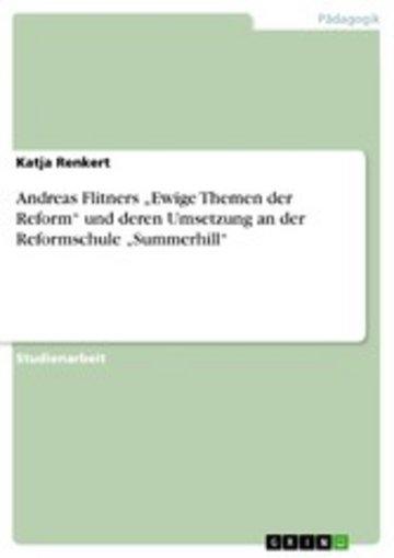 eBook Andreas Flitners 'Ewige Themen der Reform' und deren Umsetzung an der Reformschule 'Summerhill' Cover